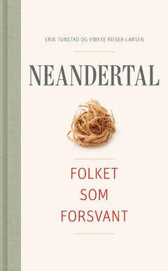 Neandertal. Folket som forsvant