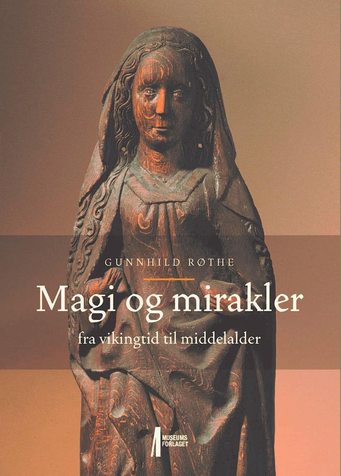 Magi og mirakler fra vikingtid til middelalder